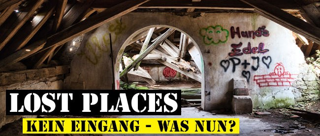 Lost Place - Kein Eingang