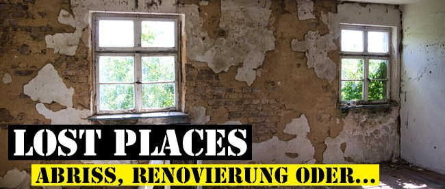 Lost Place Renovierung