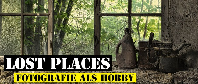 Lost Place Fotografie als Hobby
